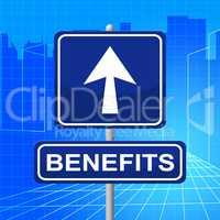 Benefits Sign Represents Display Bonus And Rewards