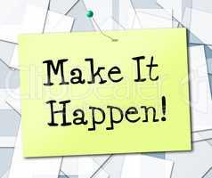 Make It Happen Represents Motivating Progression And Encourage