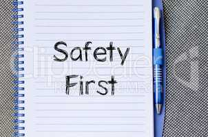 Safety first text concept on notebook