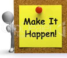 Make It Happen Note Means Take Or Action