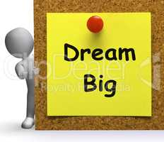 Dream Big Note Means Ambition Future Hope