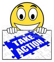 Take Action Sign Shows Motivate To Do Something