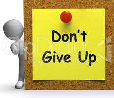 Don't Give Up Note Means Never Or Quit