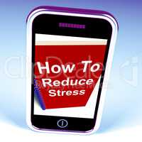 How to Reduce Stress Phone on Notebook Shows Reducing Tension