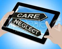 Care Neglect Tablet Shows Caring Or Negligent