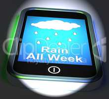 Rain All Week On Phone Displays Wet  Miserable Weather