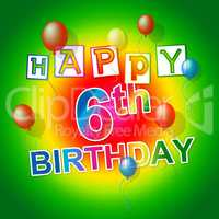 Happy Birthday Indicates Fun Congratulation And Joy