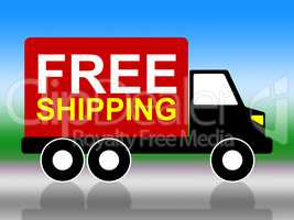 Truck Shipping Means Free Of Cost And Complimentary