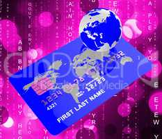 Credit Card Means World Globalise And Globally