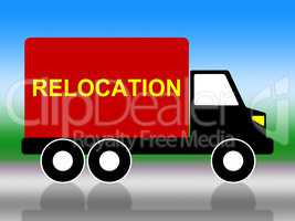 Relocation Truck Means Change Of Residence And Freight