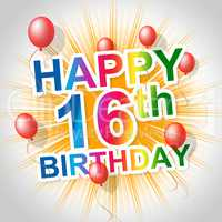 Happy Birthday Shows Sixteenth 16Th And Celebrations