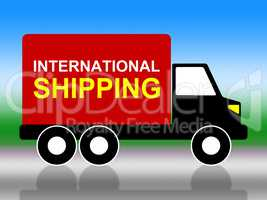 International Shipping Indicates Across The Globe And Globalisat
