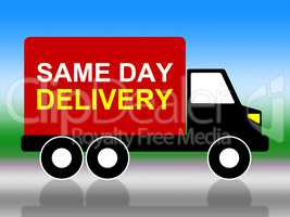 Same Day Delivery Indicates Fast Shipping And Distributing