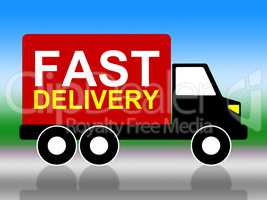 Fast Delivery Shows High Speed And Transporting