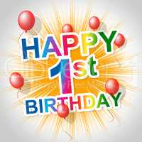 Happy Birthday Means First Party And Joy