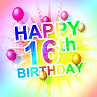 Happy Birthday Indicates Sixteen 16Th And Celebrate
