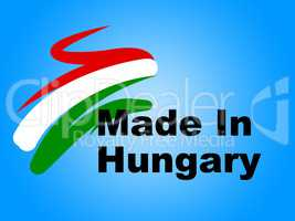 Trade Hungary Represents Made In And European