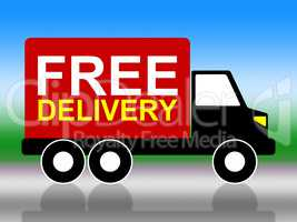 Truck Delivery Represents With Our Compliments And Complimentary