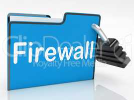 Firewall Security Represents No Access And Administration