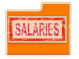 File Salaries Indicates Money Files And Administration
