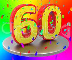 Sixtieth Anniversary Indicates Happy Birthday And Anniversaries