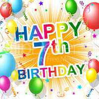 Birthday Seventh Represents Happiness 7 And Celebration