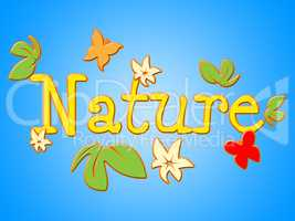 Nature Sign Shows Florals Environment And Outdoors