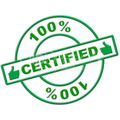 Hundred Percent Certified Indicates Authenticate Absolute And Verify