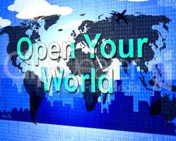 Open Your World Represents Do It Now And Inspire