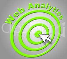 Web Analytics Indicates Analyzing Optimizing And Website