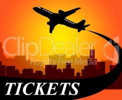 Flights Tickets Represents Aviation Transport And Travel
