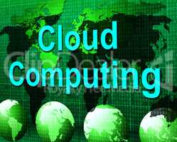Cloud Computing Shows Computer Network And Communication