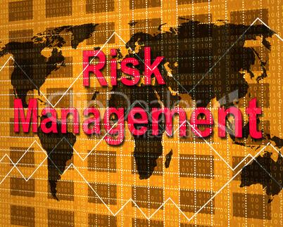 Risk Management Indicates Hazard Danger And Unsteady