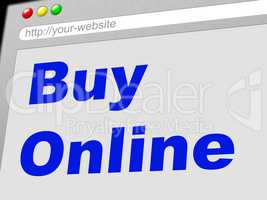 Buy Online Indicates World Wide Web And Retail