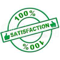 Hundred Percent Satisfaction Indicates Absolute Satisfied And Contentment
