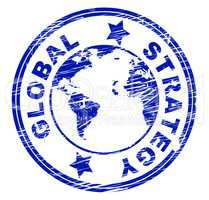Global Strategy Shows Vision Globally And Planning