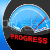 Excellent Progress Means Growth Headway And Fineness