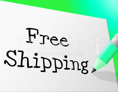 Free Shipping Indicates No Cost And Delivery