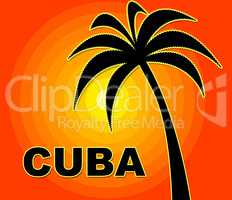 Cuban Holiday Represents Go On Leave And Summer