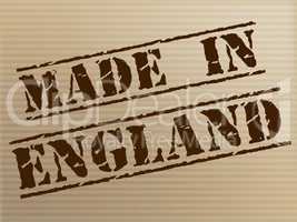 Made In England Shows United Kingdom And British