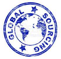 Global Sourcing Indicates Worldwide World And Globalise