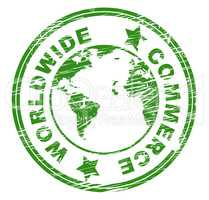 Worldwide Commerce Indicates Earth Business And Globalization