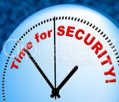 Time For Security Represents Just Now And Currently
