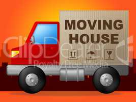 Moving House Indicates Buy New Home And Freight