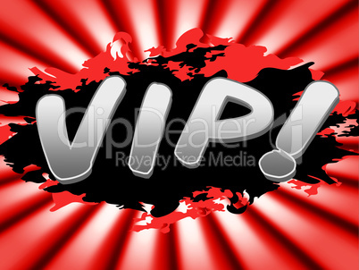 Vip Sign Indicates Very Important Person And Advertisement