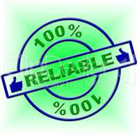 Hundred Percent Reliable Indicates Absolute Relying And Completely