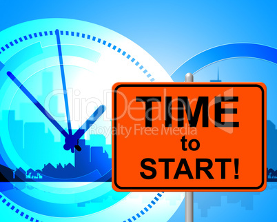 Time To Start Represents At The Moment And Go