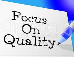 Focus On Quality Represents Approved Certify And Approval