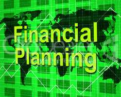 Financial Planning Shows Goal Trading And Aspirations