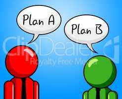 Plan B Indicates Fall Back On And Agenda